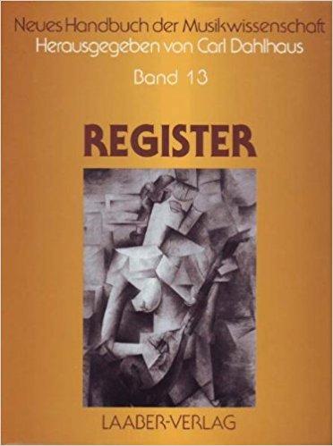Neues Handbuch der Musikwissenschaft. Register.. Band 13