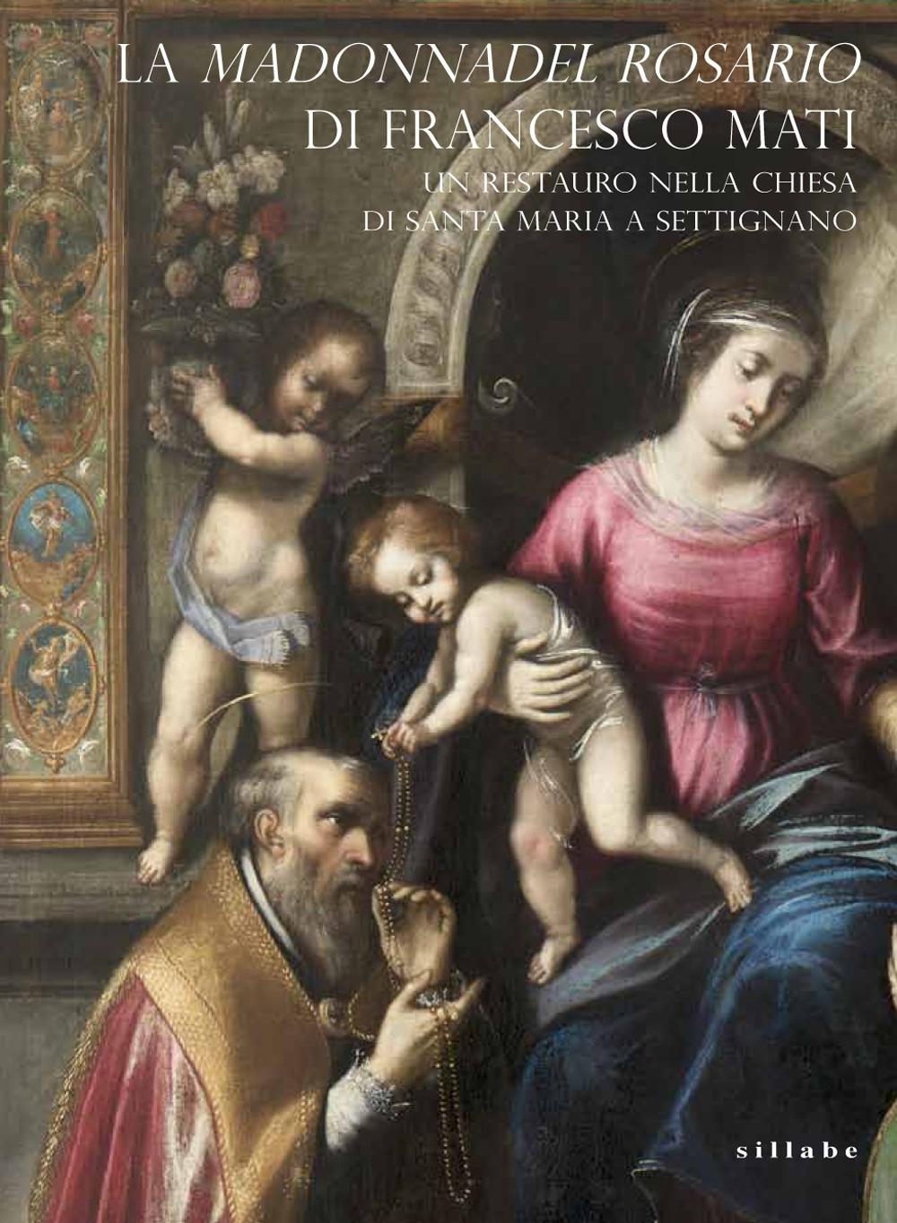 La Madonna del Rosario di Francesco Mati. Un restauro nella chiesa di Santa Maria a Settignano