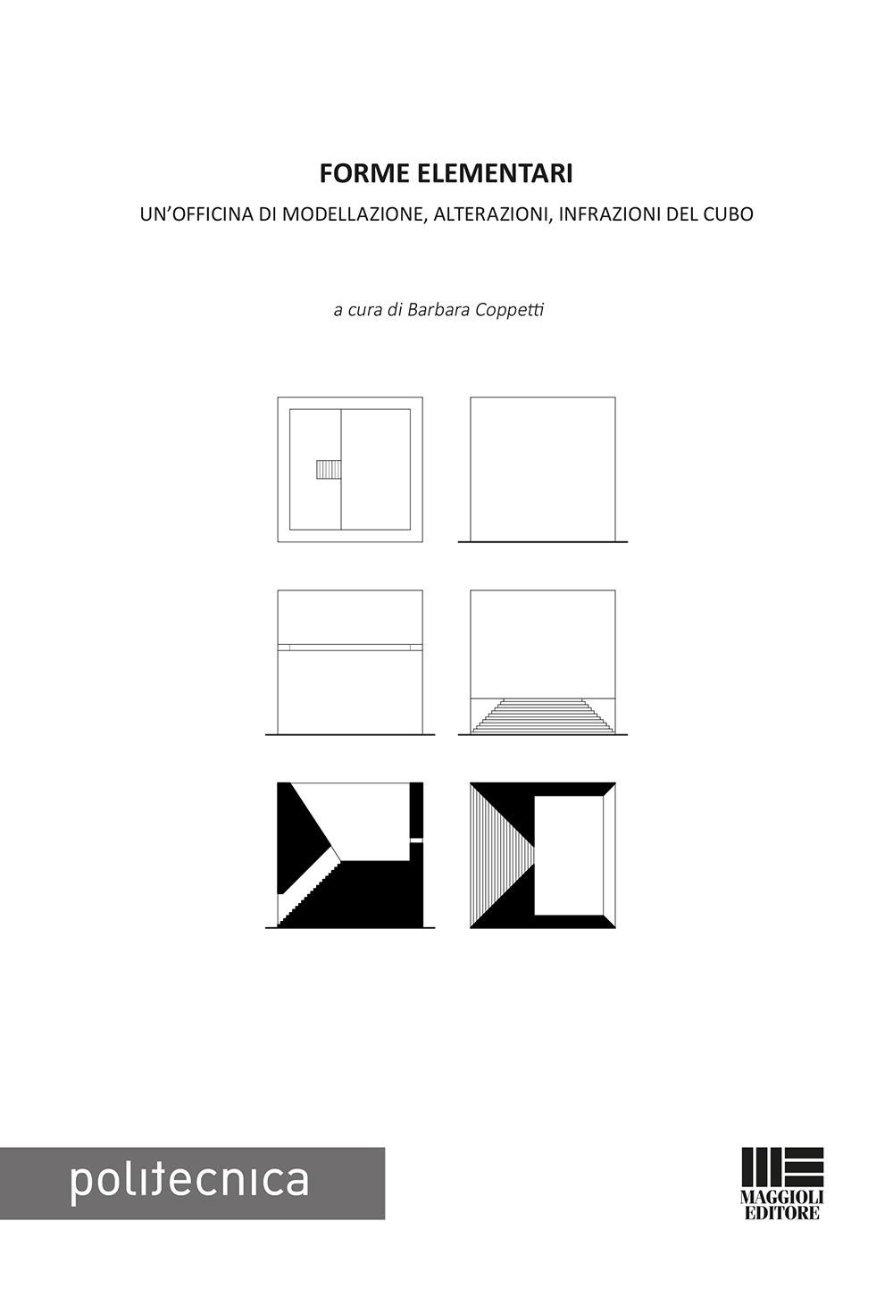 Forme elementari. Un'officina di modellazione, alterazioni, infrazioni del cubo