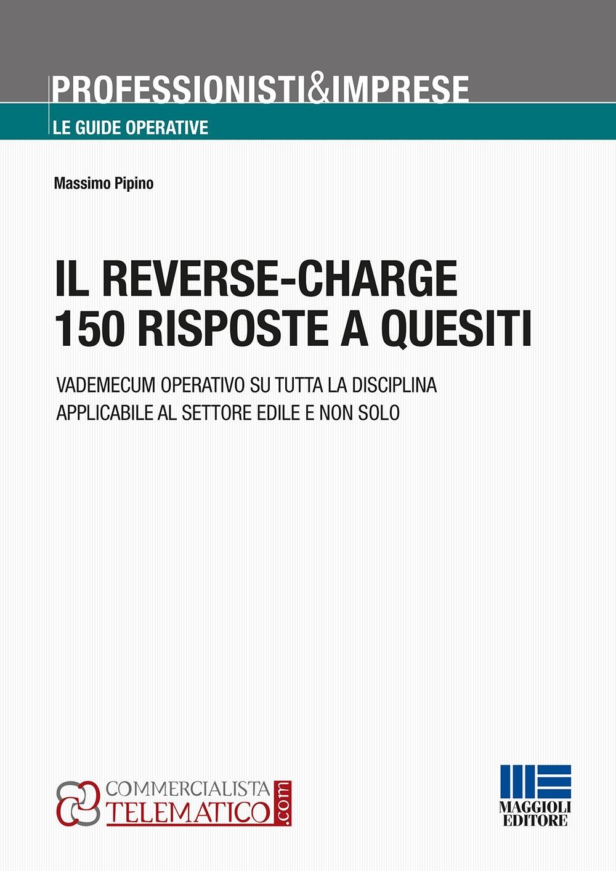 Il reverse-charge. 150 risposte a quesiti
