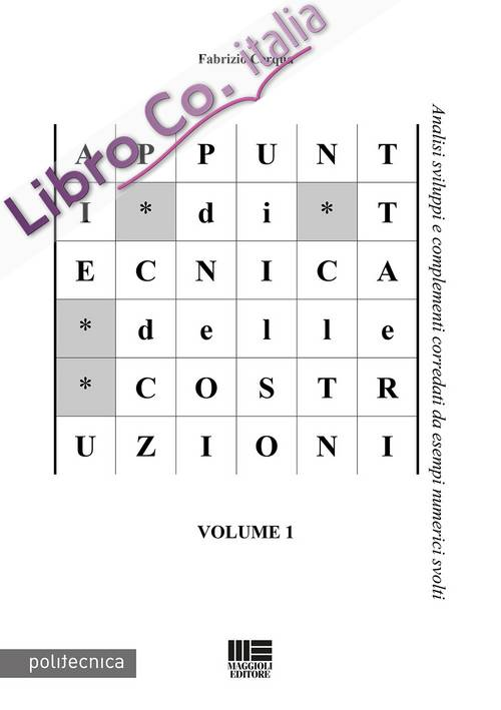 Appunti di tecnica delle costruzioni. Vol. 1