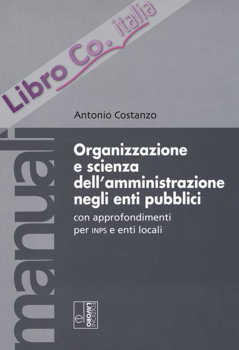 Organizzazione e scienza dell'amministrazione negli enti pubblici con approfondimenti per INPS e enti locali