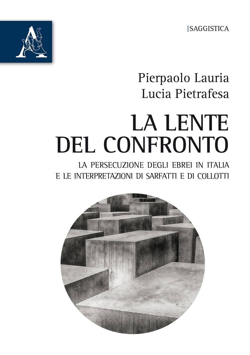 La lente del confronto. La persecuzione degli ebrei in Italia e le interpretazioni di Sarfatti e di Collotti