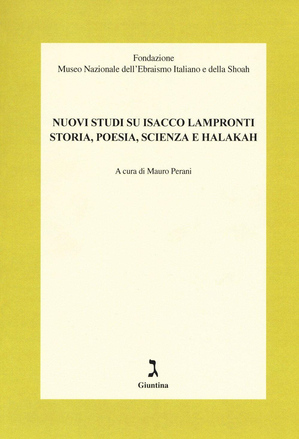Nuovi studi su Isacco Lampronti. Storia, poesia, scienza e halakah