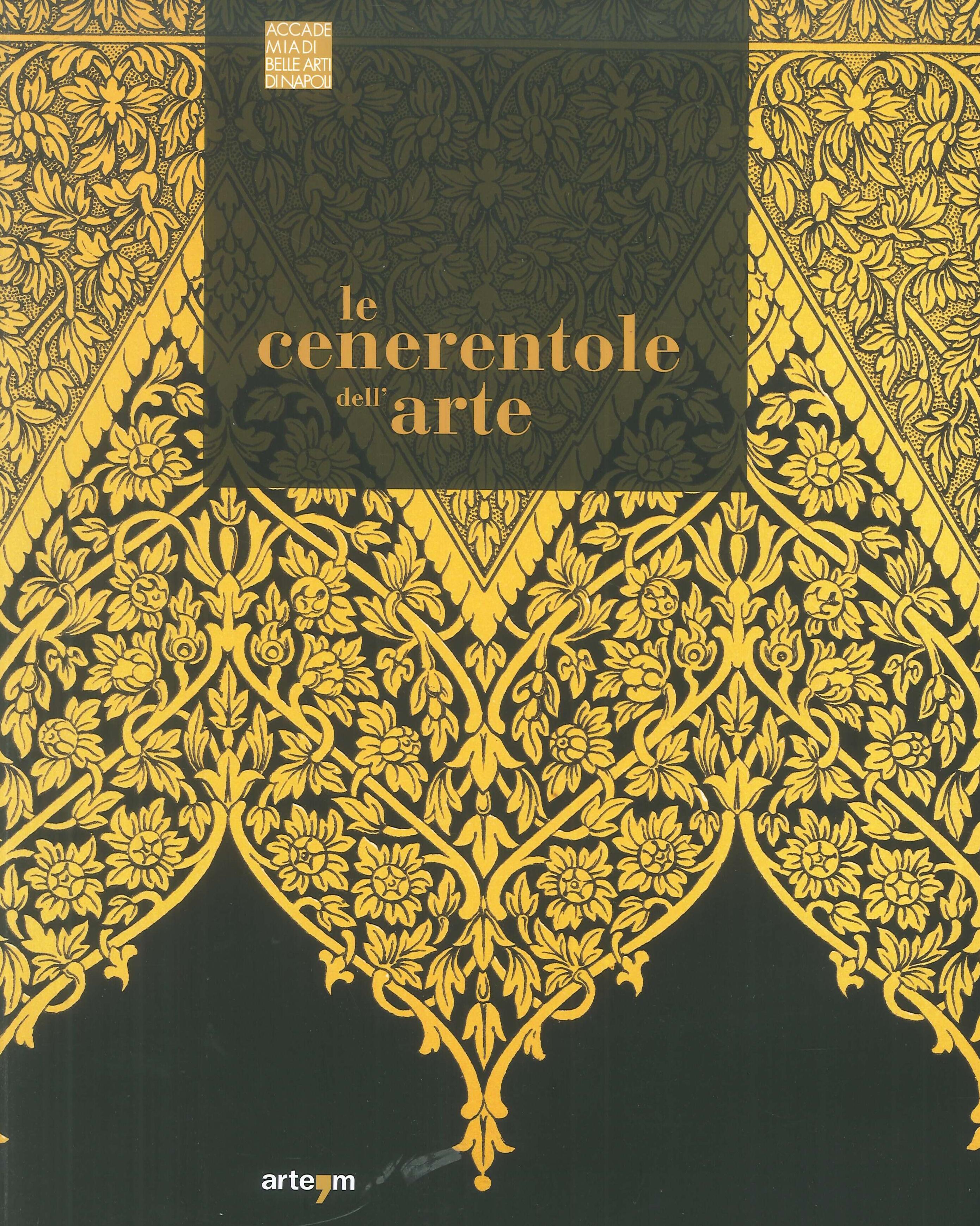 Le Cenerentole dell'arte. Viaggio bibliografico, iconografico e documentario attraverso la decorazione e l'ornamento