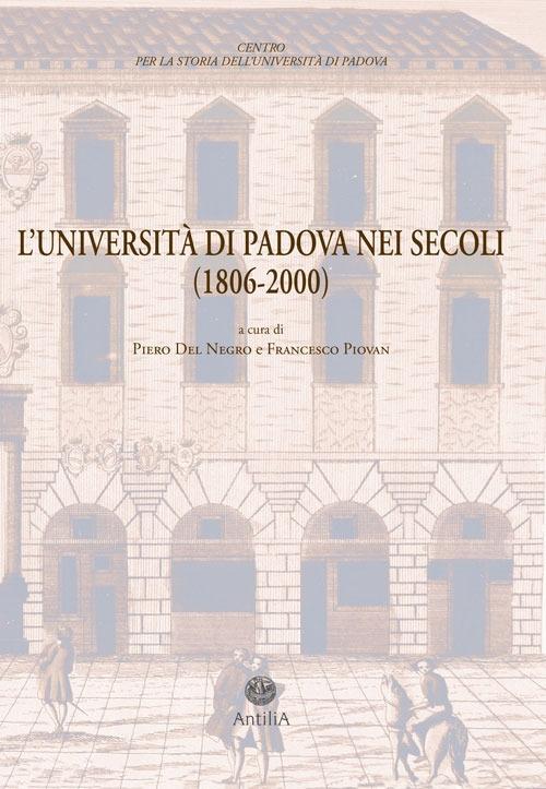 l'Università di Padova nei secoli (1806-2000). documenti di storia dell'Ateneo
