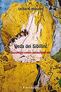 Veda dei Sibillini - Racconti dal cratere sismico della vita