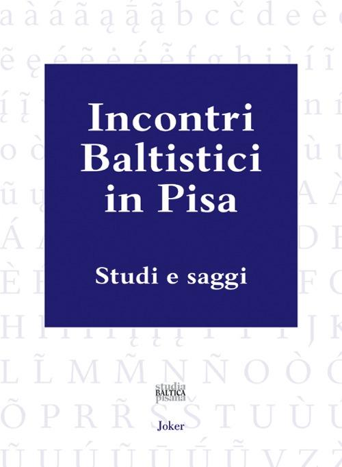 Incontri baltistici in Pisa. Studi e saggi
