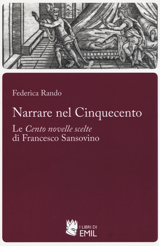 Narrare nel Cinquecento. Le «Cento novelle scelte» di Francesco Sansovino