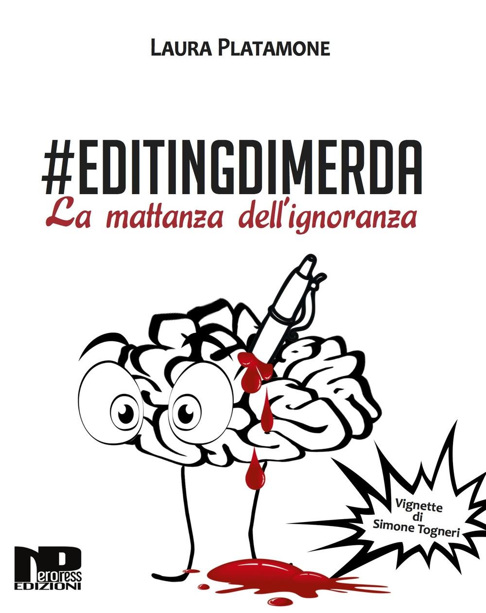 #Editingdimerda. La mattanza dell'ignoranza