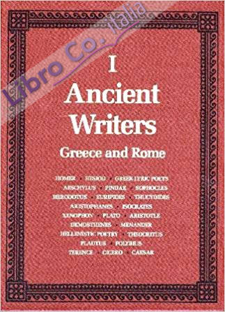 Ancient Writers: Greece and Rome. [Complete Set]. Vol.1: Homer to Caesar. Vol.2: Lucretius to Ammianus Marcellinus