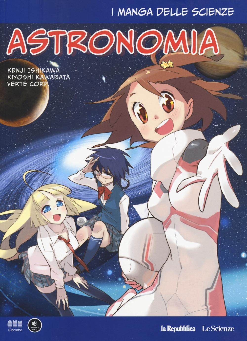 Astronomia. I manga delle scienze. Vol. 6