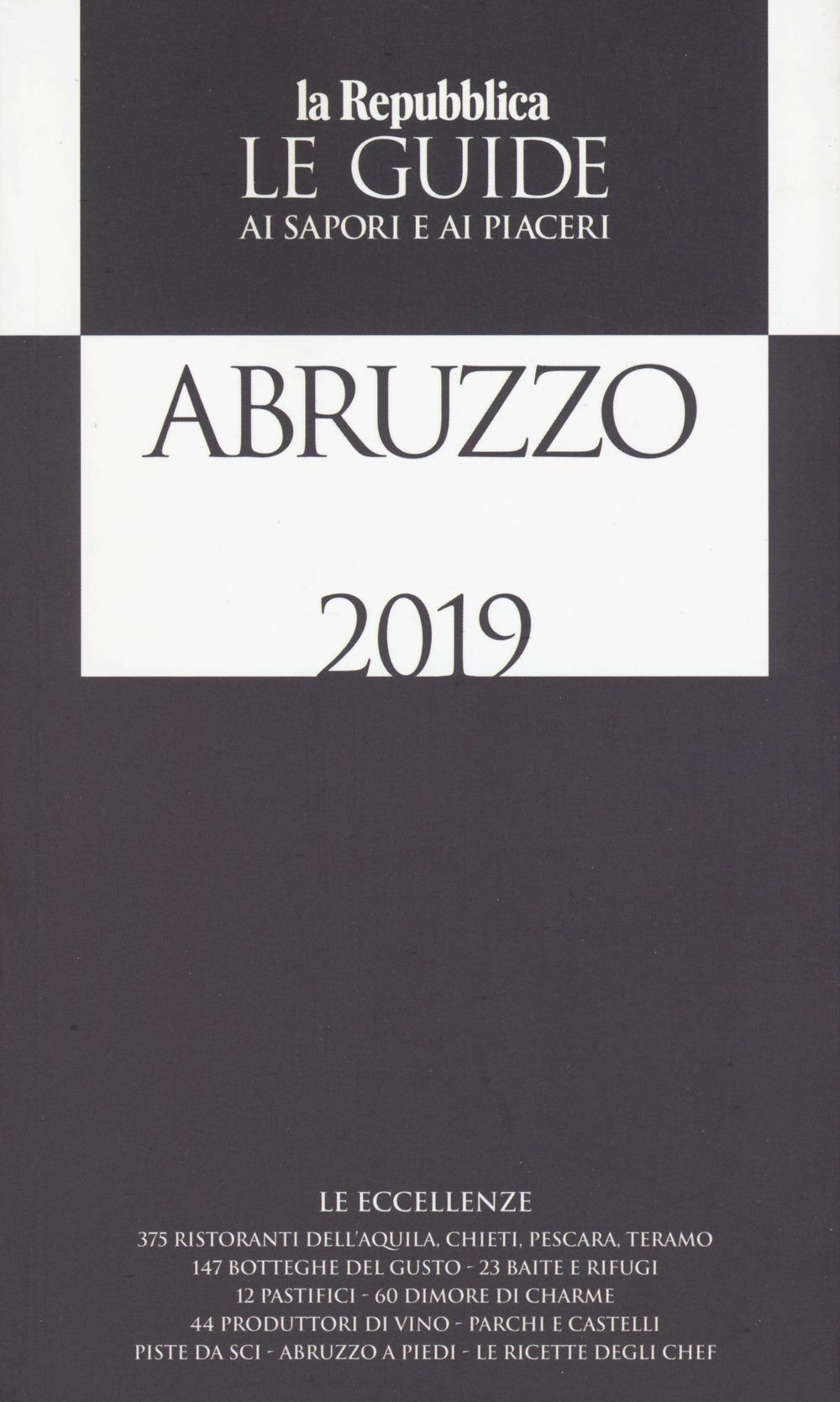 Abruzzo. Guida ai sapori e ai piaceri 2018-2019