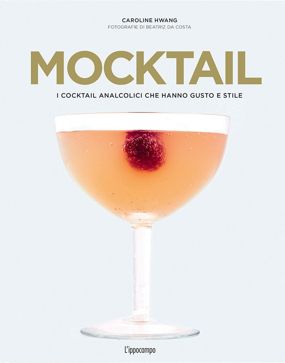 Mocktail. I cocktail analcolici che hanno gusto e stile