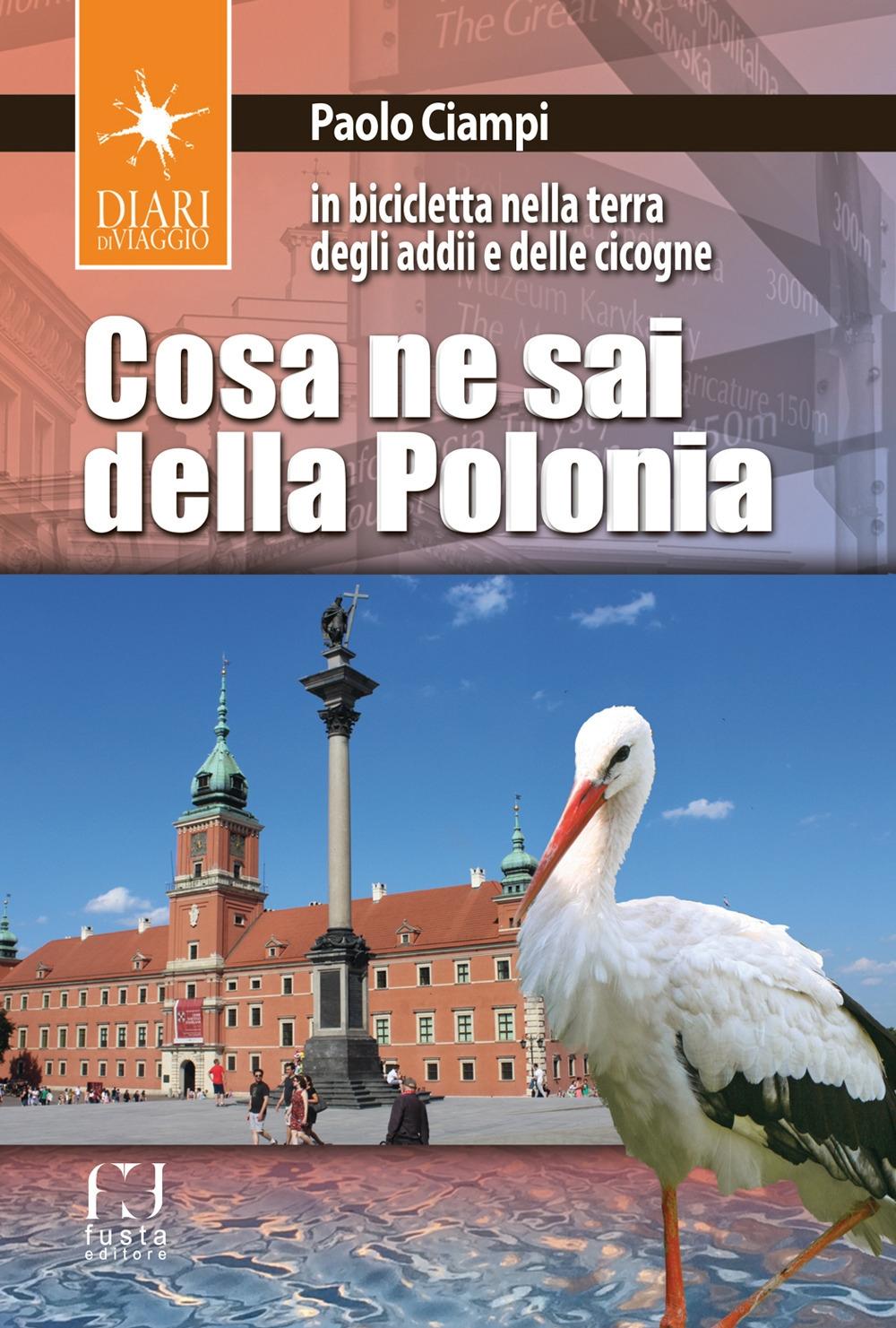 Cosa ne sai della Polonia. In bicicletta nella terra degli addii e delle cicogne