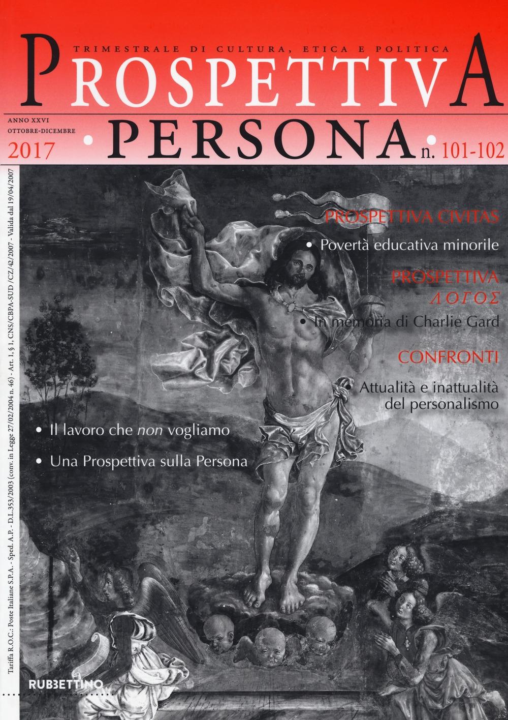 Prospettiva persona. Trimestrale di cultura, etica e politica (2017). Vol. 101-102