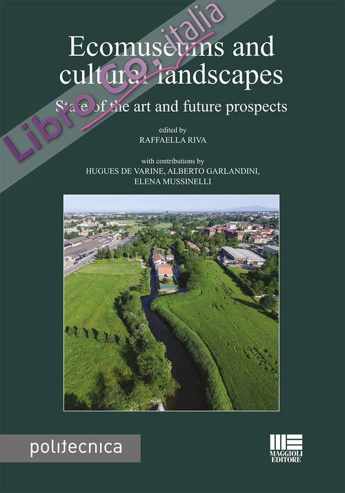 Ecomuseums and cultural landscapes. State of the art and future prospects