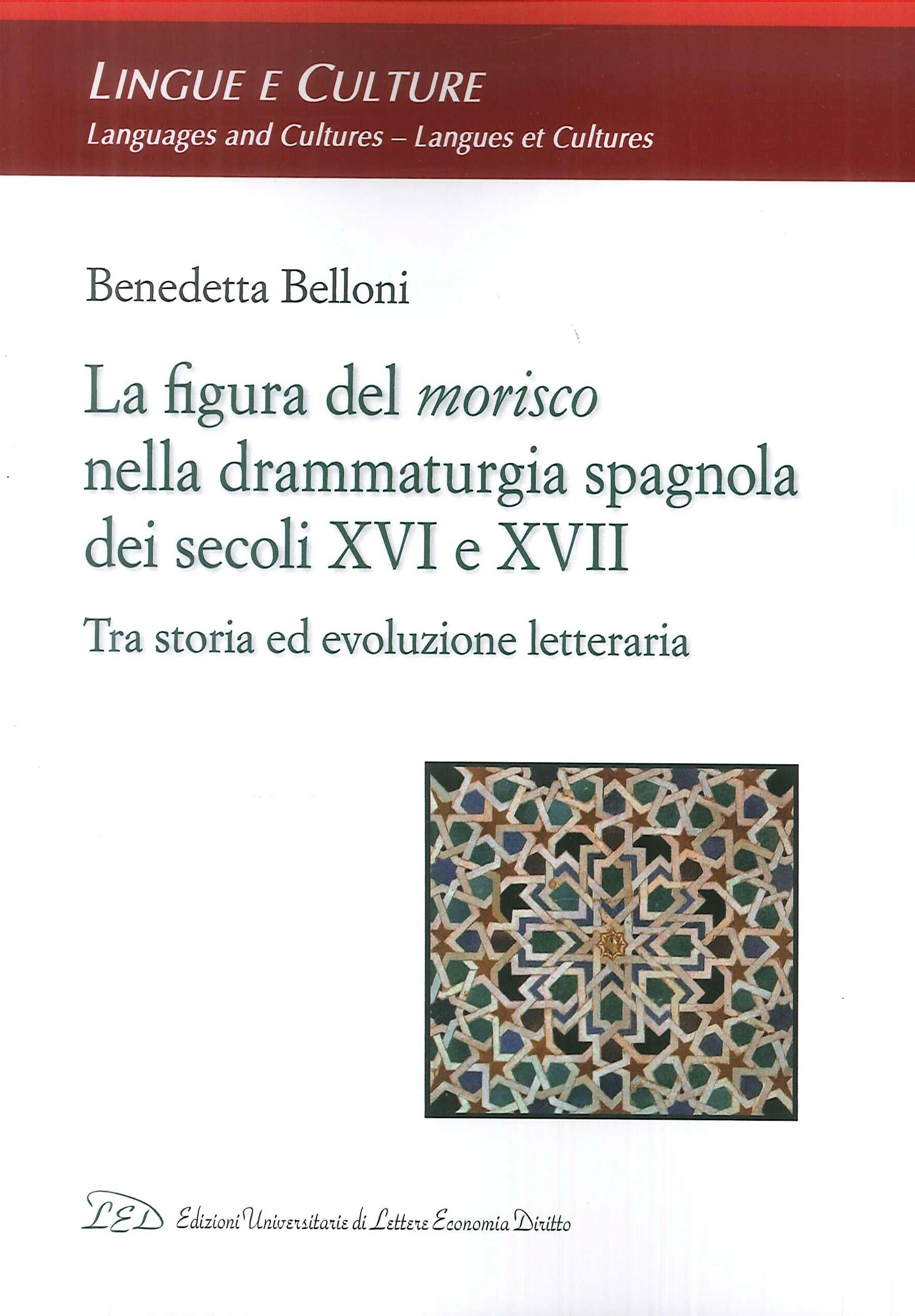 La Figura del Morisco nella Drammaturgia Spagnola dei Secoli XVI e XVII. Tra storia ed evoluzione letteraria