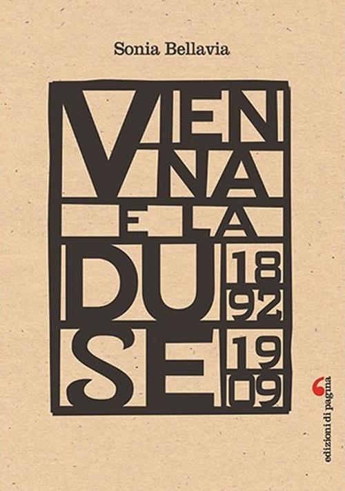 Vienna e la Duse. 1892 - 1909