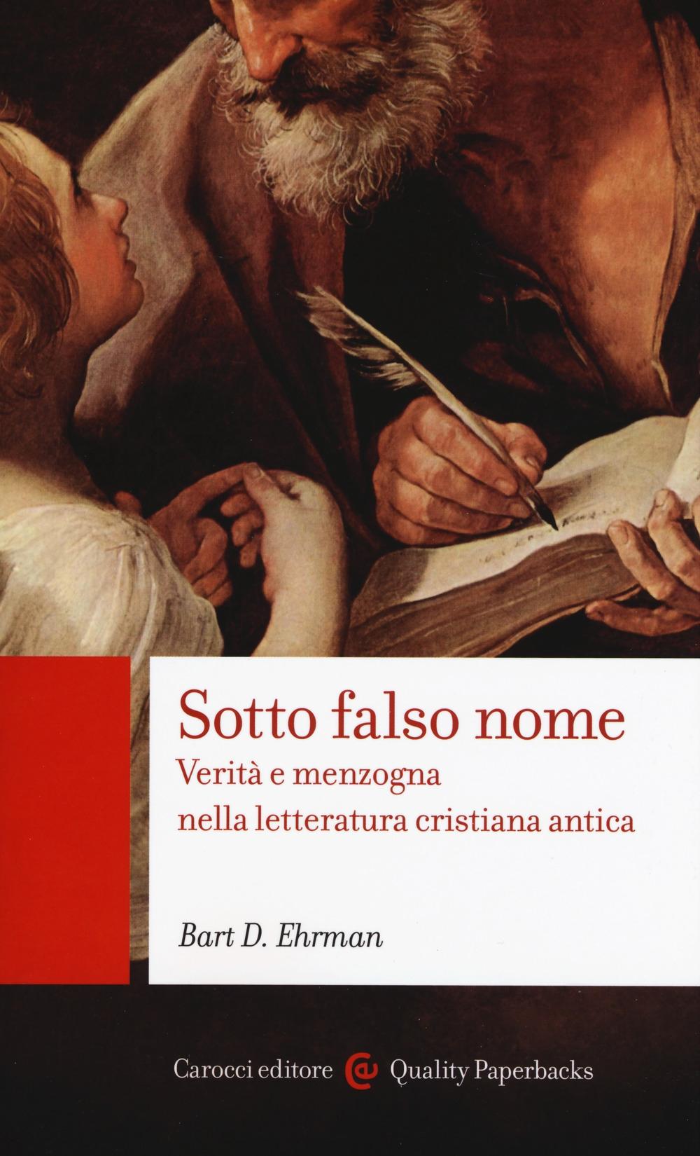 Sotto falso nome. Verità e menzogna nella letteratura cristiana antica