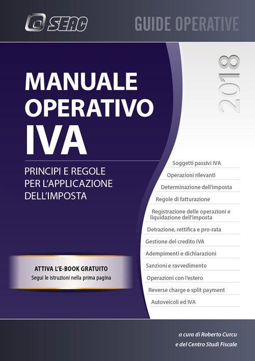 Manuale operativo IVA. Principi e regole per l'applicazione dell'imposta