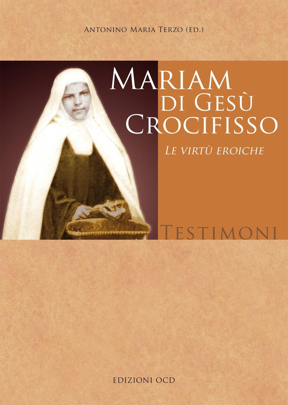 Mariam di Gesù Crocifisso. Le virtù eroiche