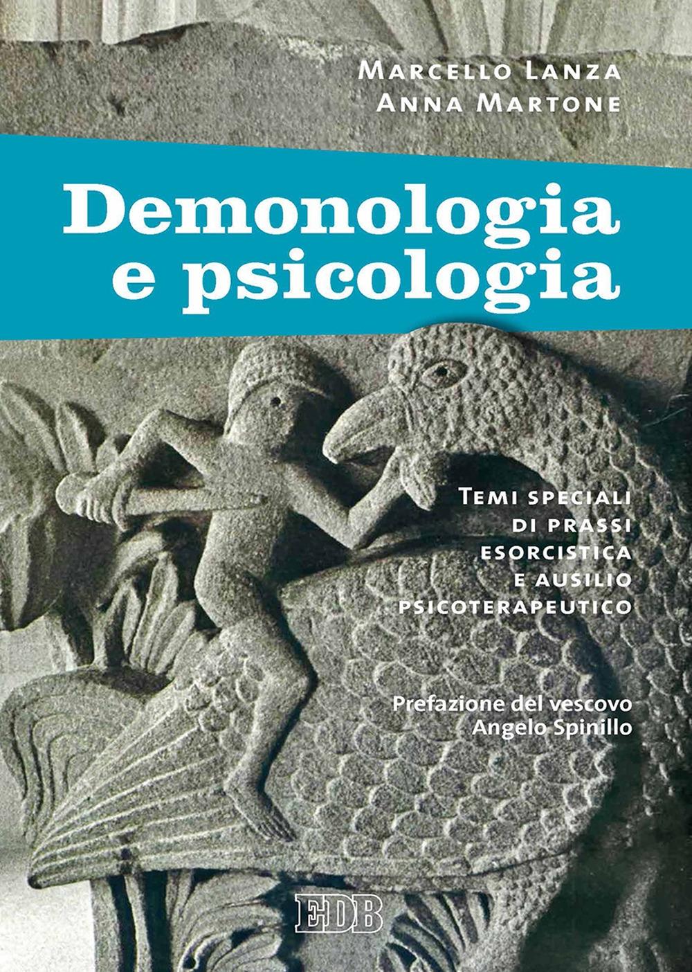 Demonologia e psicologia. Temi speciali di prassi esorcistica e ausilio psicoterapeutico