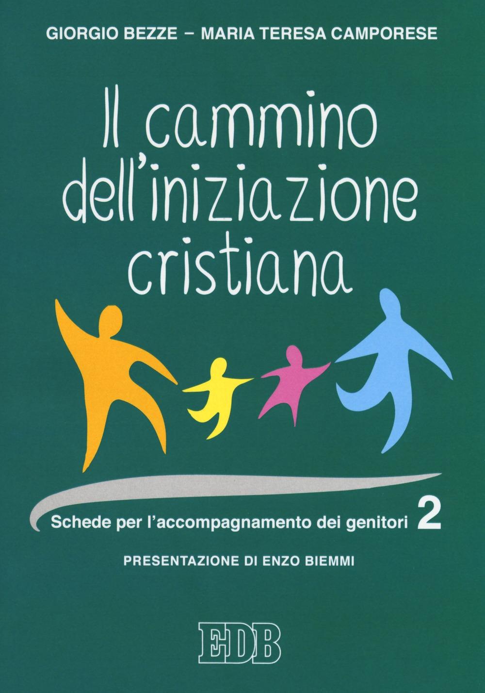 Cammino dell' iniziazione cristiana. Schede per l'accompagnamento dei genitori