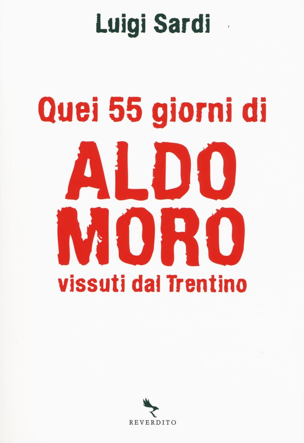 Quei 55 giorni di Aldo Moro vissuti dal Trentino