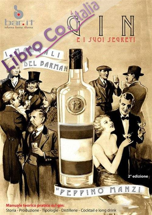 Il gin e i suoi segreti. I manuali del barman