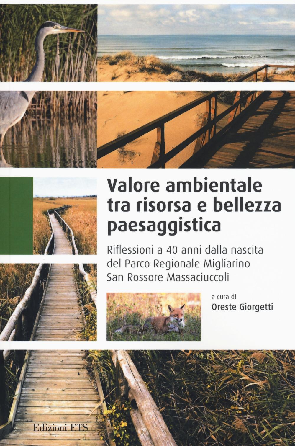 Valore Ambientale tra Risorsa e Bellezza Paesaggistica. Riflessione a 40 Anni dalla Nascita del Parco Regionale Migliarino San Rossore Massaciuccoli
