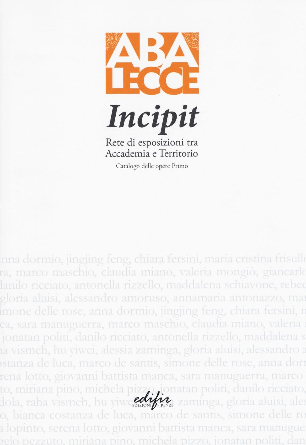 Incipit. Rete di esposizioni tra Accademia e Territorio. Catalogo delle opere Primo