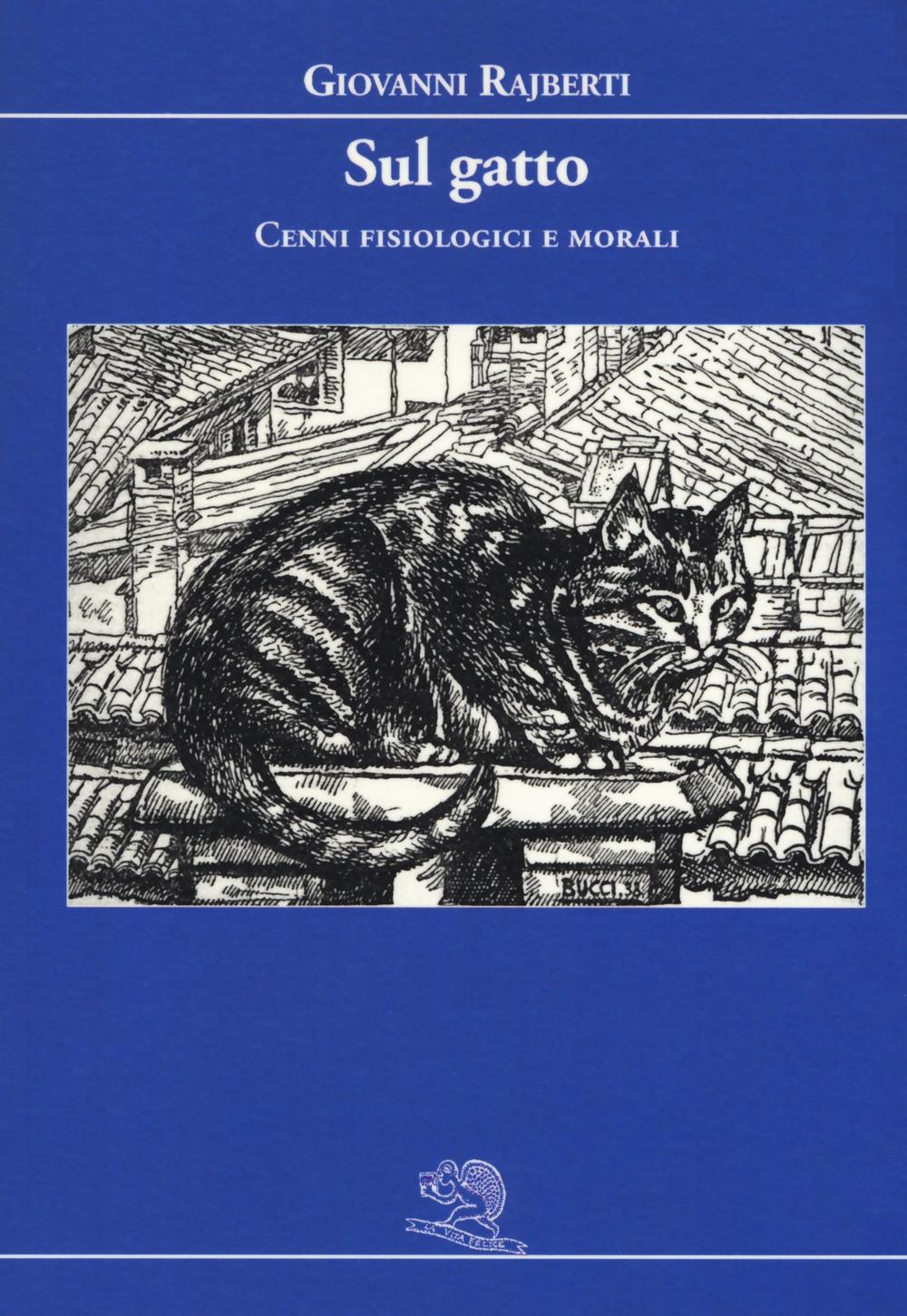 Sul gatto. Cenni fisiologici e morali