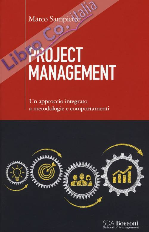 Project management. Un approccio integrato a metodologie e comportamenti