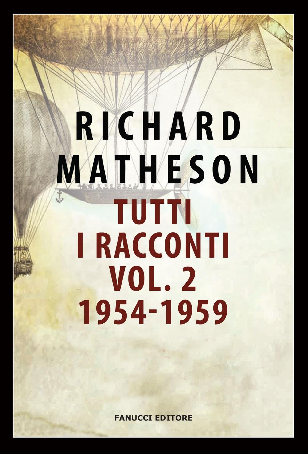 Tutti i racconti. Vol. 2: 1954-1959