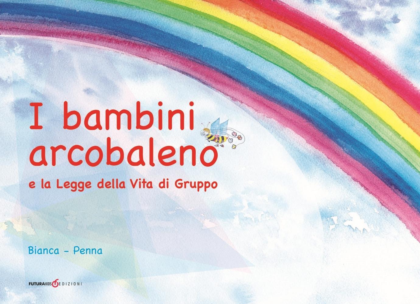 I bambini arcobaleno e la Legge della vita di gruppo