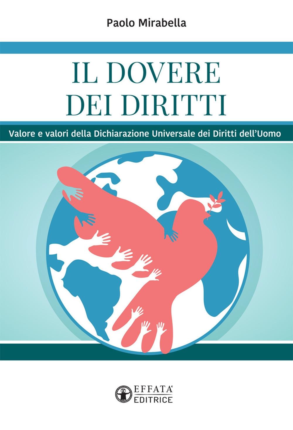 Il dovere dei diritti. Valore e valori della dichiarazione universale dei diritti dell'uomo