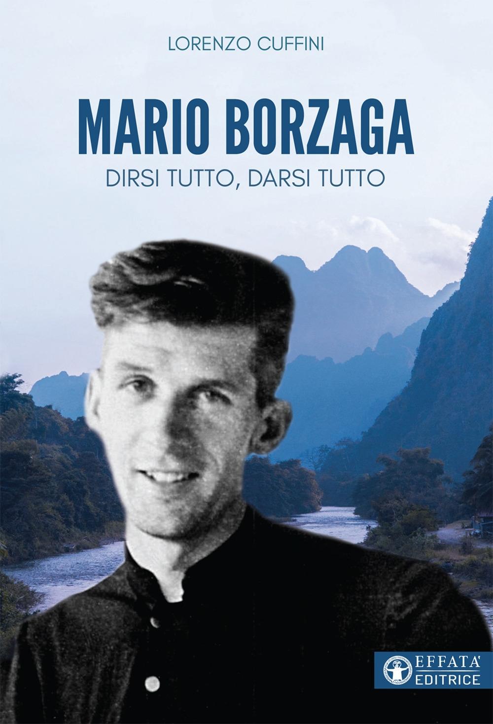Mario Borzaga. Dirsi tutto, darsi tutto