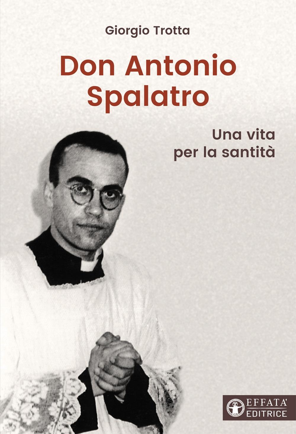 Don Antonio Spalatro. Una vita per la santità