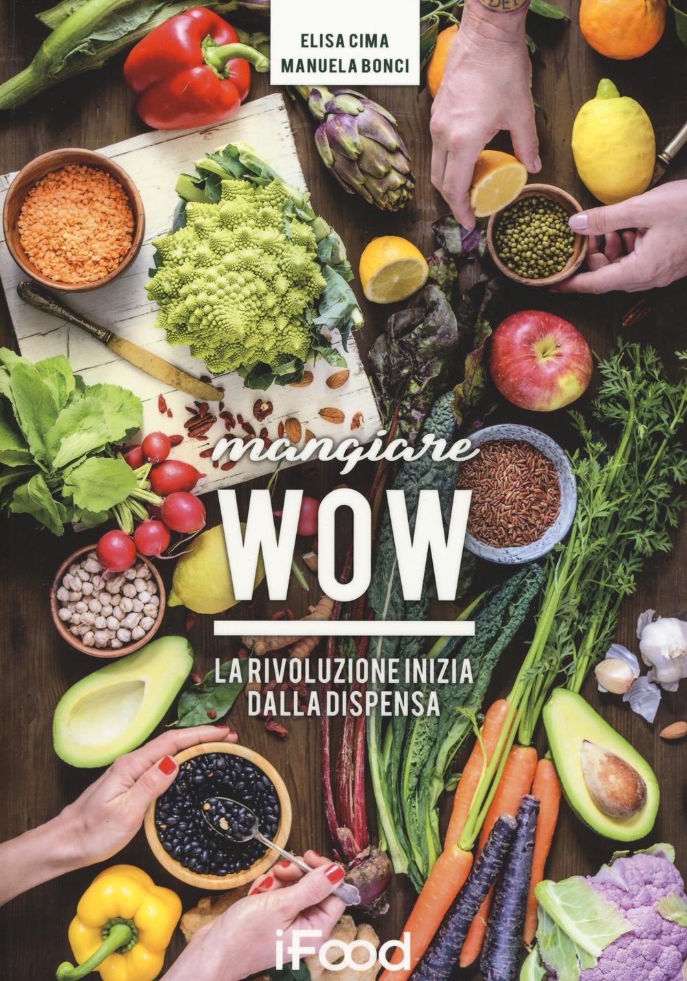 Mangiare wow: la rivoluzione inizia in dispensa