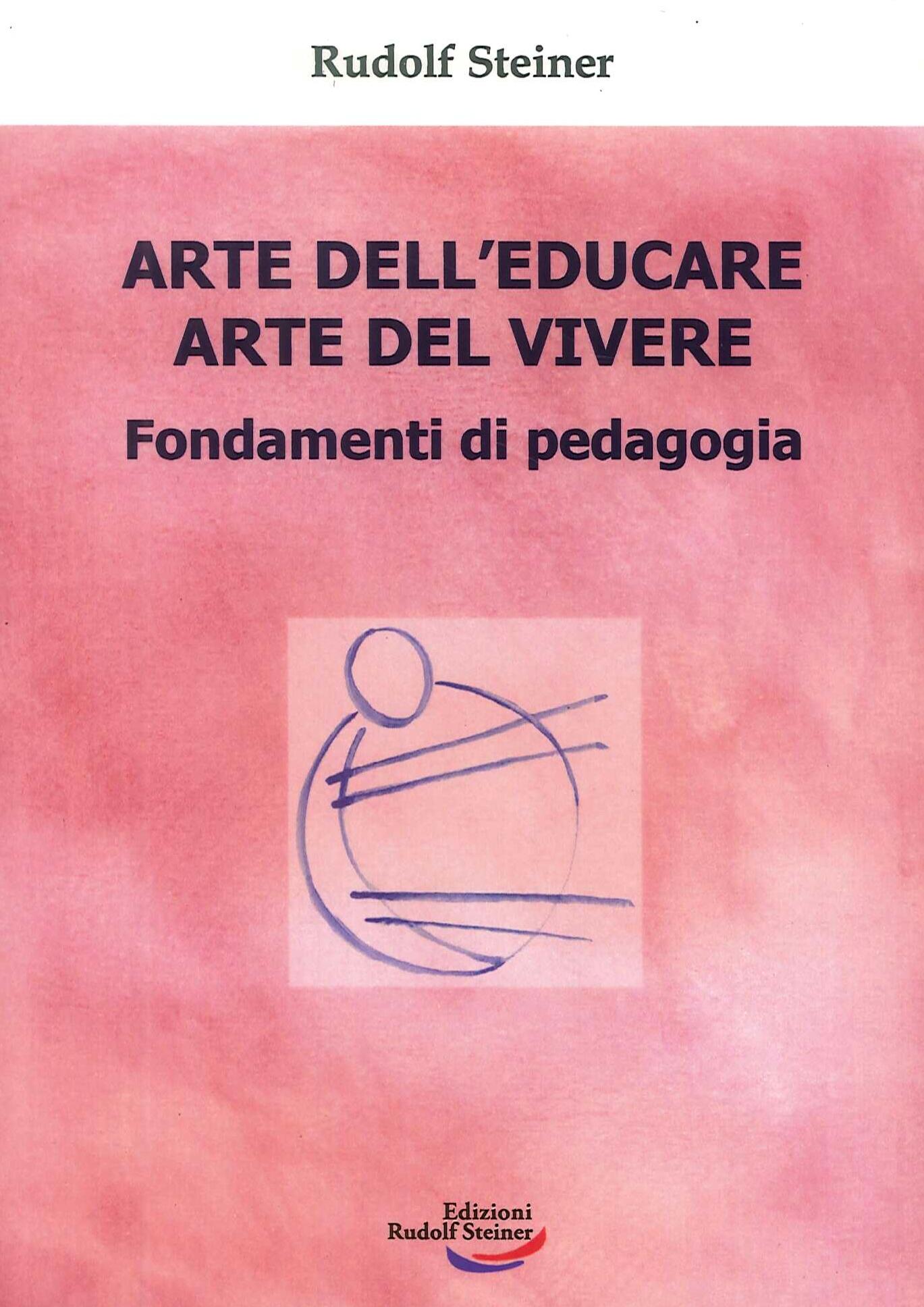 Arte dell'educare, arte del vivere. Fondamenti di pedagogia