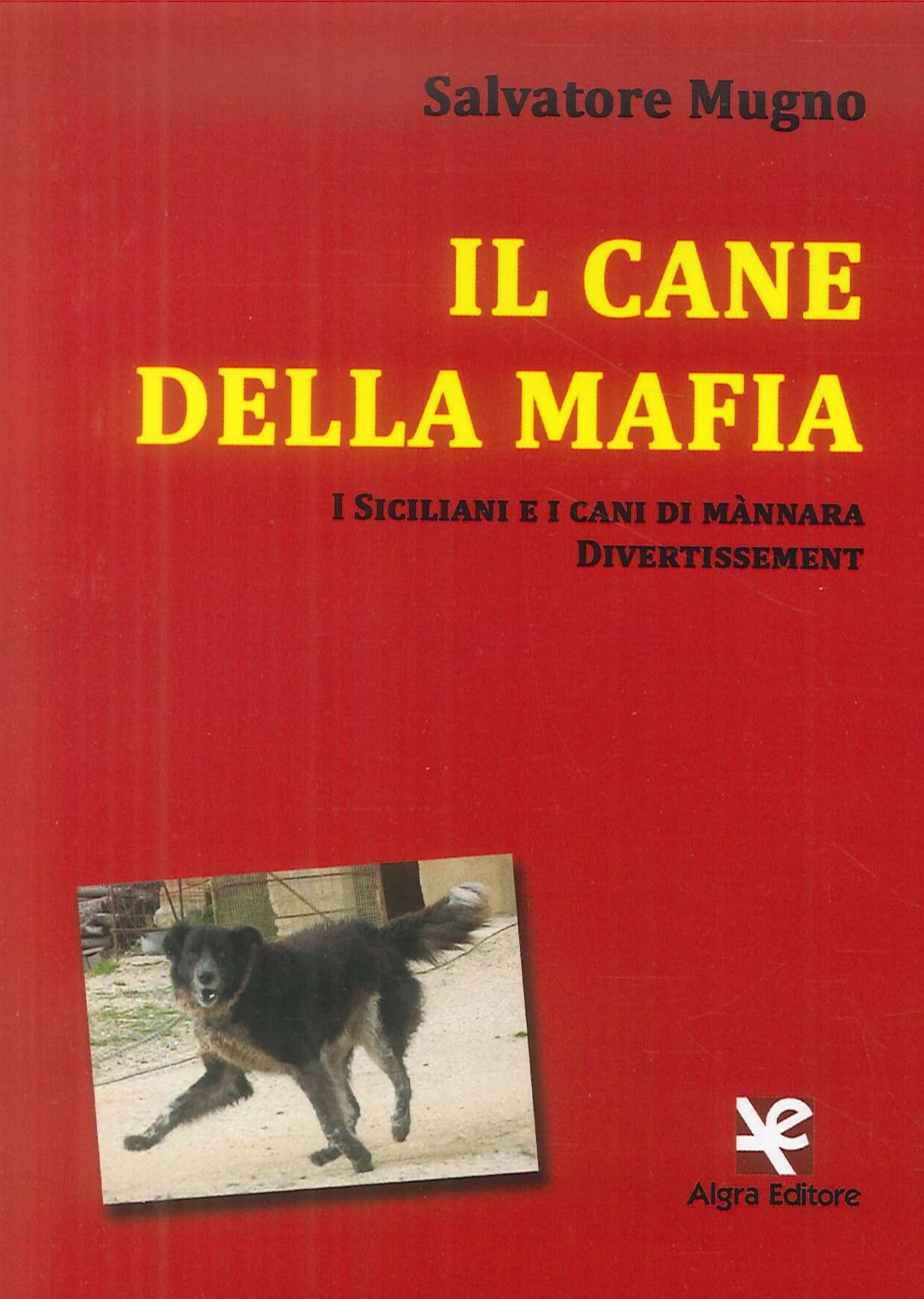 Il cane della mafia. I siciliani e i cani di mànnara. Divertissement
