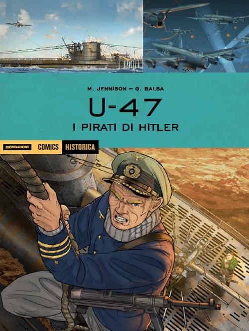 U 47. I pirati di Hitler