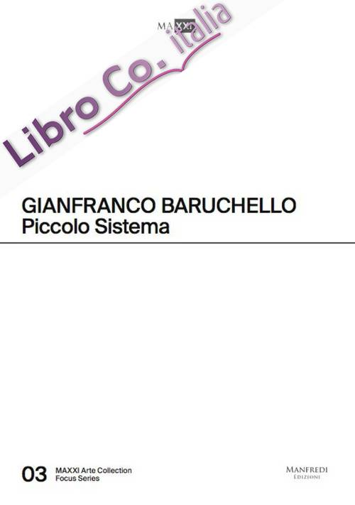 Gianfranco Baruchello. Piccolo sistema