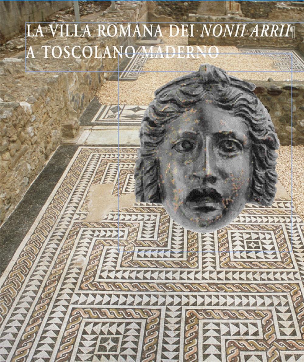La villa romana dei Nonii Arrii a Toscolano Maderno. Con tre tavole fuori testo