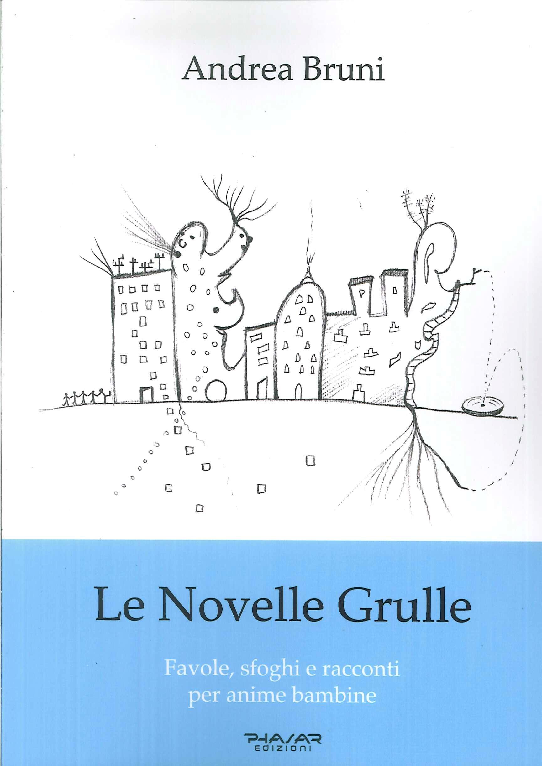 Le Novelle Grulle. Favole, sfoghi e racconti per anime bambine