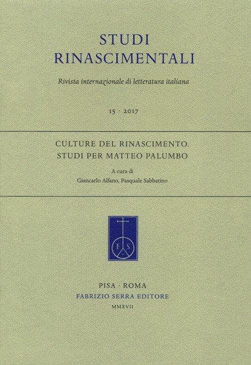 Studi rinascimentali. Rivista internazionale di letteratura italiana. 15. 2017