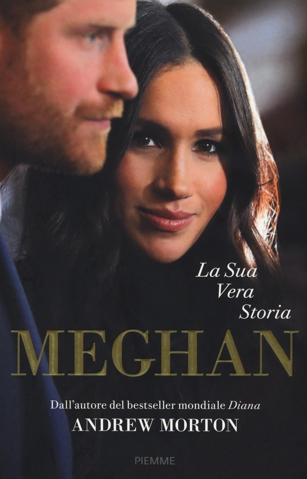Meghan. La sua vera storia