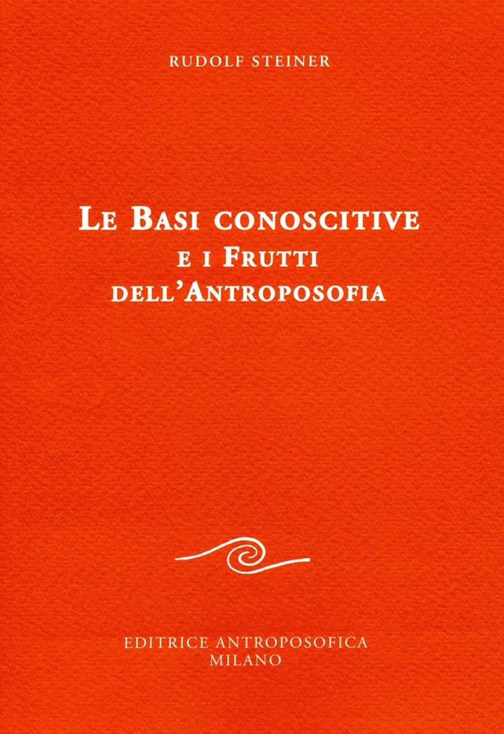 Le basi conoscitive e i frutti dell'antroposofia