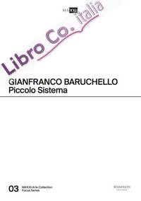 Gianfranco Baruchello. Piccolo sistema.